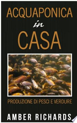 Download Acquaponica in casa Free Books - Dlebooks.net