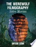 """The Werewolf Filmography: 300+ Movies"" by Bryan Senn"
