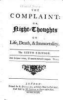 The Complaint: Or, Night-thoughts on Life, Death, and Immortality