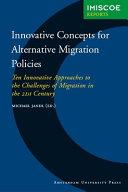 Innovative Concepts for Alternative Migration Policies