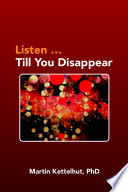 Listen Till You Disappear