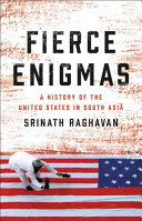 link to Fierce enigmas : a history of the United States in South Asia in the TCC library catalog