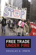 Free trade under fire / Douglas A. Irwin