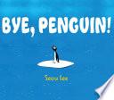 Bye, Penguin
