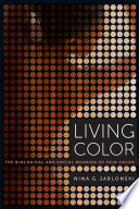 """Living Color: The Biological and Social Meaning of Skin Color"" by Nina G. Jablonski"