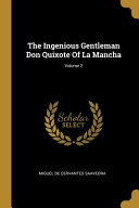 The Ingenious Gentleman Don Quixote Of La Mancha  Volume 2