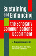 Sustaining and Enhancing the Scholarly Communications Department Book