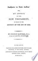 Θεανθρωπος της Καινης Διαθηκης, or, an appeal to the New Testament in proof of the divinity of the Son of God