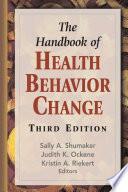"""The Handbook of Health Behavior Change, Third Edition"" by Sally A. Shumaker, PhD, Judith K. Ockene, PhD, MEd, MA, Kristin A. Riekert, PhD"