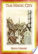 THE MAGIC CITY   A Children s Fantasy Adventure