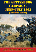 The Gettysburg Campaign  June July 1863  Illustrated Edition
