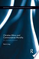 Christian Ethics and Commonsense Morality