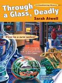 Through a Glass  Deadly