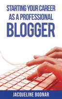 Starting Your Career as a Professional Blogger Pdf/ePub eBook