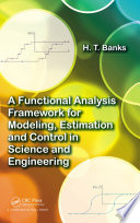 A Functional Analysis Framework For Modeling Estimation And Control In Science And Engineering Book PDF