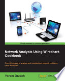 Network Analysis using Wireshark Cookbook