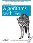 """Mastering Algorithms with Perl: Practical Programming Through Computer Science"" by Jarkko Hietaniemi, John Macdonald, Jon Orwant"