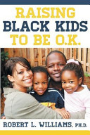 Raising Black Kids to Be O K