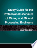 Study Guide For The Professional Licensure Of Mining And Mineral Processing Engineers Book PDF
