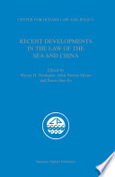 Recent Developments in the Law of the Sea and China