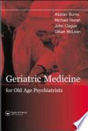 Geriatric Medicine For Old Age Psychiatrists