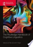 The Routledge Handbook of Cognitive Linguistics