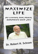 Maximize Life by Living for Peace  Harmony  and Joy
