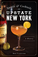 Spirits and Cocktails of Upstate New York