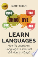 Learn Languages:How To Learn Any Language Fast In Just 168 Hours (7 Days)