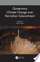 Quaternary Climate Change over the Indian Subcontinent