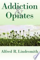 Addiction and Opiates Book