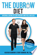 """The Dubrow Diet: Interval Eating to Lose Weight and Feel Ageless"" by Heather Dubrow, Terry Dubrow, MD, FACS"
