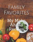 My Make Ahead Recipes Book