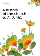 A history of the church to A  D  461