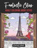 Fantastic Cities   Adult Coloring Book Cities