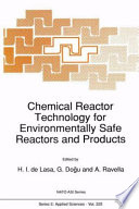 Chemical Reactor Technology For Environmentally Safe Reactors And Products Book PDF