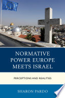 Normative power Europe meets Israel : perceptions and realities