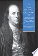 The Political Philosophy of Benjamin Franklin