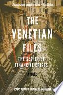 The Venetian Files  The Secret of Financial Crises