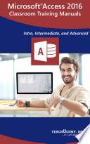 Microsoft Access 2016 Training Manual Classroom in a Book
