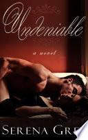 Undeniable: A Romance