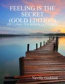 Feeling Is the Secret: Gold Edition (Includes Ten Bonus Lectures!)