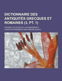 Dictionnaire Des Antiquités Grecques Et Romaines; D'Après Les Textes Et Les Monuments