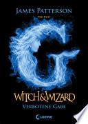 Witch & Wizard 2 - Verbotene Gabe