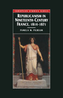Pdf Republicanism in Nineteenth-Century France, 1814–1871 Telecharger