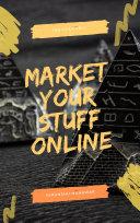 Market Your Stuff Online