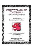 Folk Toys Around the World and how to Make Them