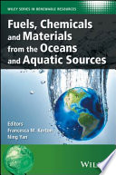 Fuels  Chemicals and Materials from the Oceans and Aquatic Sources