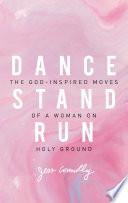 Dance, Stand, Run