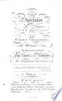 The Spectator A New Edition With Illustrative Notes To Which Are Prefixed The Lives Of The Authors By Robert Bisset